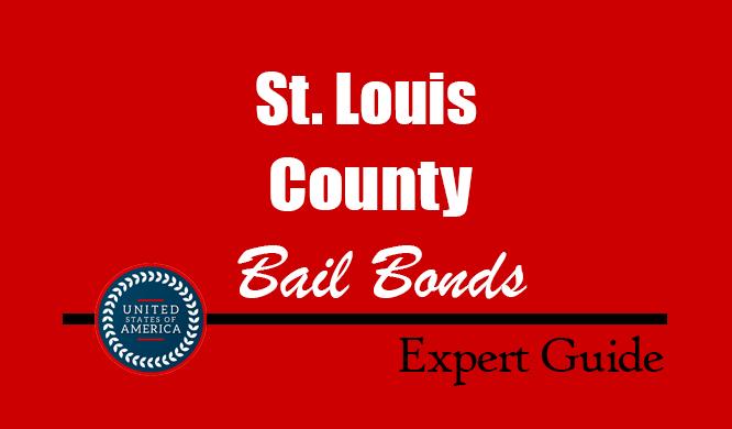 St. Louis County, Missouri Bail Bonds – Find Bondsman in St. Louis County, MO– How Bail Works, Bail Costs