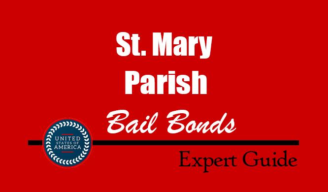 St. Mary Parish, Louisiana Bail Bonds – Find Bondsman in St. Mary Parish, LA– How Bail Works, Bail Costs