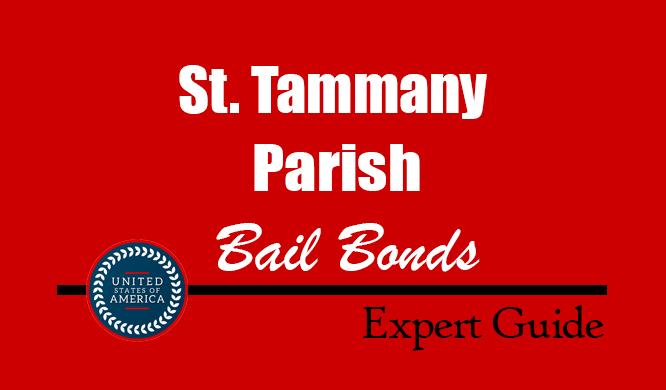 St. Tammany Parish, Louisiana Bail Bonds – Find Bondsman in St. Tammany Parish, LA– How Bail Works, Bail Costs