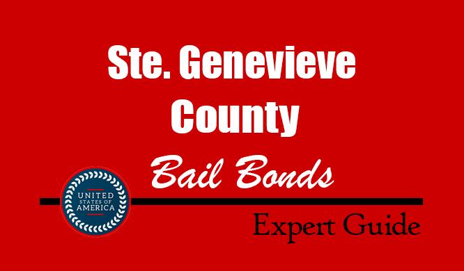 Ste. Genevieve County, Missouri Bail Bonds – Find Bondsman in Ste. Genevieve County, MO– How Bail Works, Bail Costs