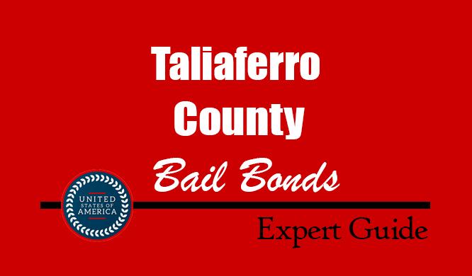 Taliaferro County, Georgia Bail Bonds – Find Bondsman in Taliaferro County, GA– How Bail Works, Bail Costs
