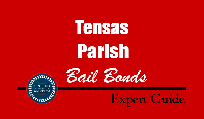 Tensas Parish, Louisiana Bail Bonds – Find Bondsman in Tensas Parish, LA– How Bail Works, Bail Costs
