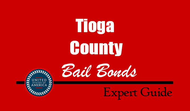 Tioga County, Pennsylvania Bail Bonds – Find Bondsman in Tioga County, PA– How Bail Works, Bail Costs