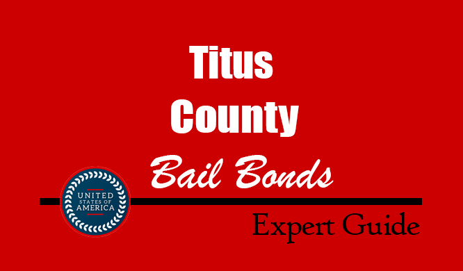 Titus County, Texas Bail Bonds – Find Bondsman in Titus County, TX– How Bail Works, Bail Costs