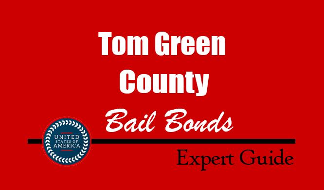 Tom Green County, Texas Bail Bonds – Find Bondsman in Tom Green County, TX– How Bail Works, Bail Costs