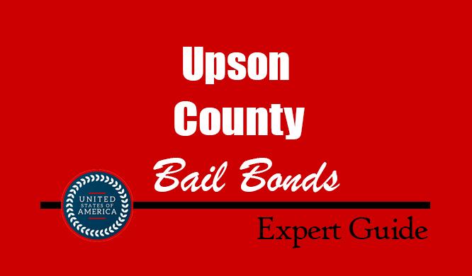 Upson County, Georgia Bail Bonds – Find Bondsman in Upson County, GA– How Bail Works, Bail Costs