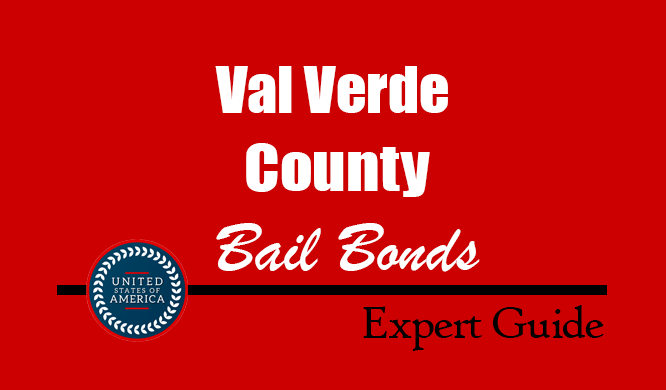 Val Verde County, Texas Bail Bonds – Find Bondsman in Val Verde County, TX– How Bail Works, Bail Costs