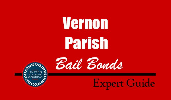 Vernon Parish, Louisiana Bail Bonds – Find Bondsman in Vernon Parish, LA– How Bail Works, Bail Costs