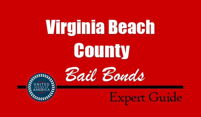 Virginia Beach County, Virginia Bail Bonds – Find Bondsman in Virginia Beach County, VA– How Bail Works, Bail Costs