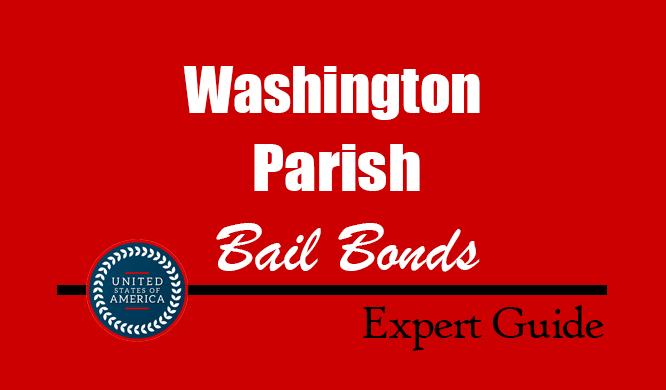 Washington Parish, Louisiana Bail Bonds – Find Bondsman in Washington Parish, LA– How Bail Works, Bail Costs