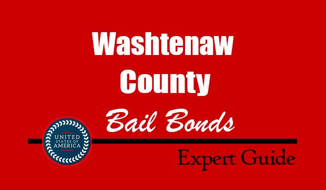 Washtenaw County, Michigan Bail Bonds – Find Bondsman in Washtenaw County, MI– How Bail Works, Bail Costs