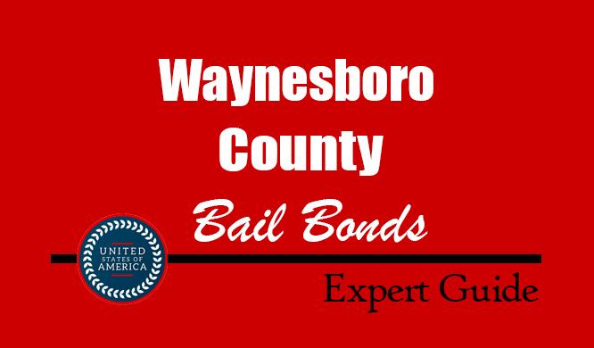 Waynesboro County, Virginia Bail Bonds – Find Bondsman in Waynesboro County, VA– How Bail Works, Bail Costs