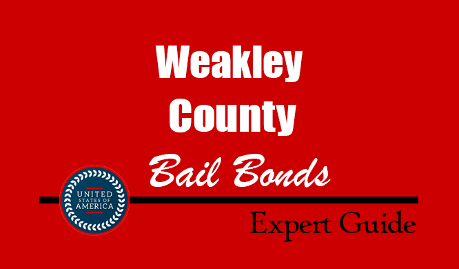 Weakley County, Tennessee Bail Bonds – Find Bondsman in Weakley County, TN– How Bail Works, Bail Costs