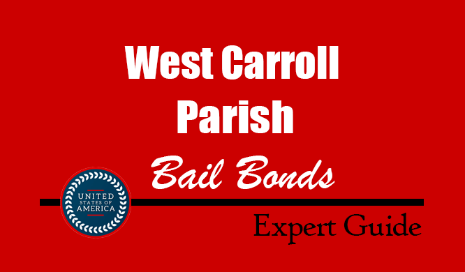 West Carroll Parish, Louisiana Bail Bonds – Find Bondsman in West Carroll Parish, LA– How Bail Works, Bail Costs