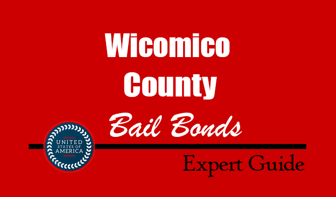 Wicomico County, Maryland Bail Bonds – Find Bondsman in Wicomico County, MD– How Bail Works, Bail Costs