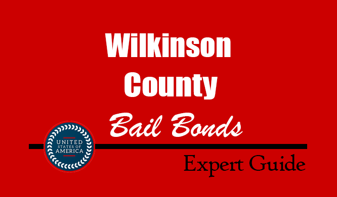 Wilkinson County, Mississippi Bail Bonds – Find Bondsman in Wilkinson County, MS– How Bail Works, Bail Costs