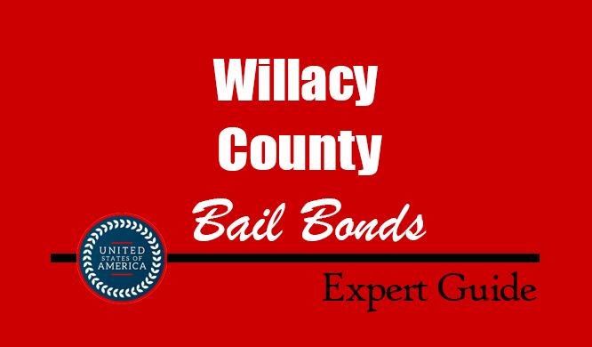 Willacy County, Texas Bail Bonds – Find Bondsman in Willacy County, TX– How Bail Works, Bail Costs