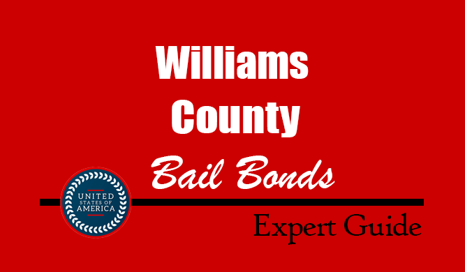 Williams County, North Dakota Bail Bonds – Find Bondsman in Williams County, ND– How Bail Works, Bail Costs