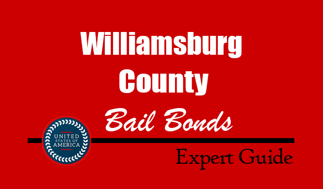 Williamsburg County, South Carolina Bail Bonds – Find Bondsman in Williamsburg County, SC– How Bail Works, Bail Costs