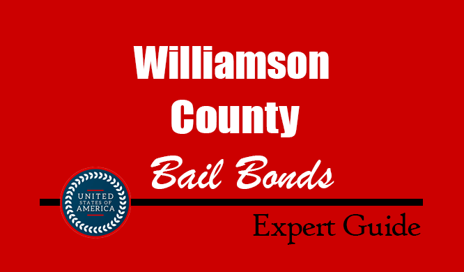Williamson County, Texas Bail Bonds – Find Bondsman in Williamson County, TX– How Bail Works, Bail Costs