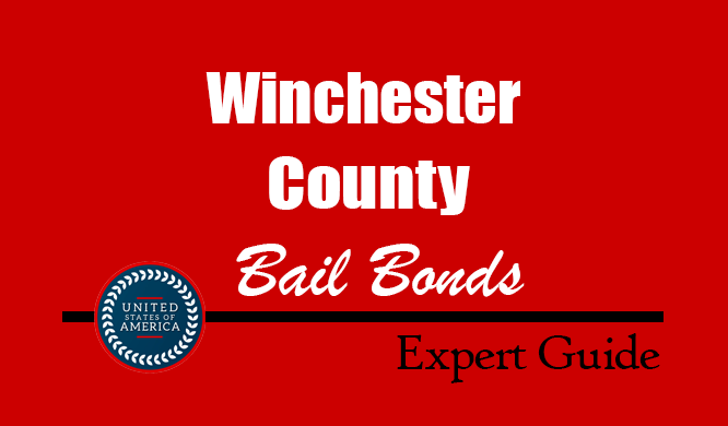 Winchester County, Virginia Bail Bonds – Find Bondsman in Winchester County, VA– How Bail Works, Bail Costs