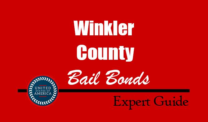 Winkler County, Texas Bail Bonds – Find Bondsman in Winkler County, TX– How Bail Works, Bail Costs