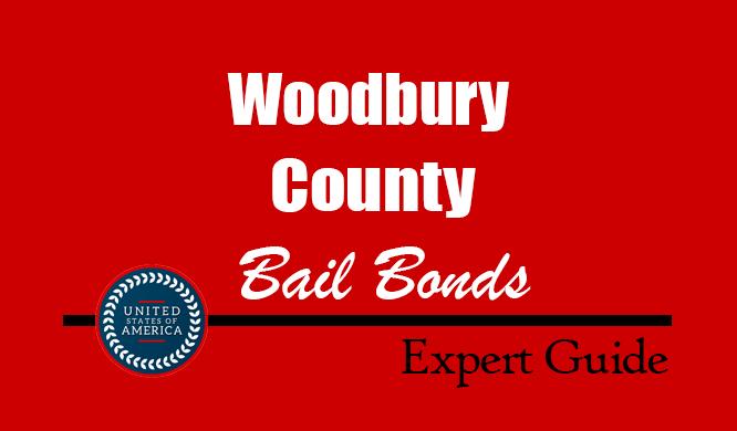 Woodbury County, Iowa Bail Bonds – Find Bondsman in Woodbury County, IA– How Bail Works, Bail Costs