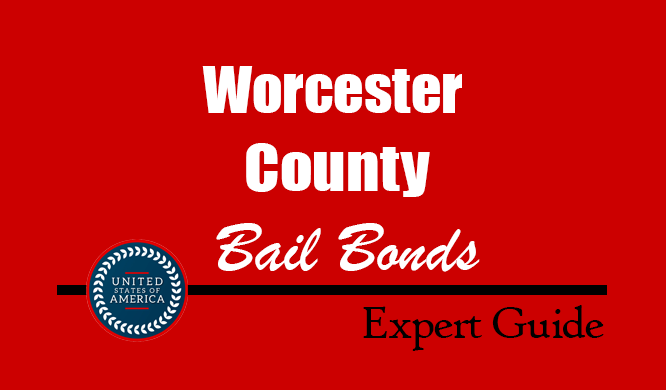 Worcester County, Maryland Bail Bonds – Find Bondsman in Worcester County, MD– How Bail Works, Bail Costs