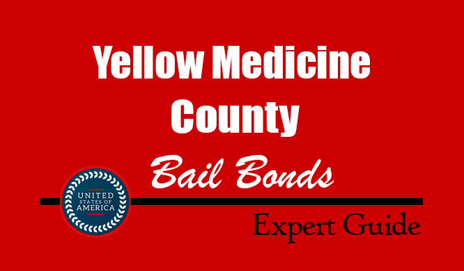 Yellow Medicine County, Minnesota Bail Bonds – Find Bondsman in Yellow Medicine County, MN– How Bail Works, Bail Costs