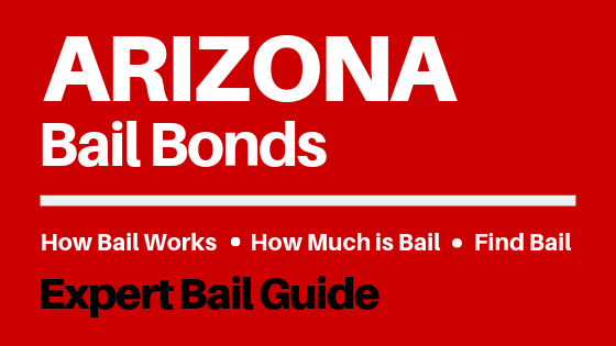 Arizona Bail Bonds - How Bail Works in AZ, How Much Bail Costs, Find Bail Bonds Nearby