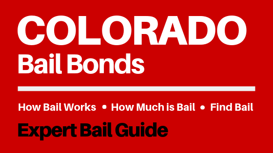 Colorado Bail Bonds - How Bail Works in CO, How Much Bail Costs, Find Bail Bonds Nearby