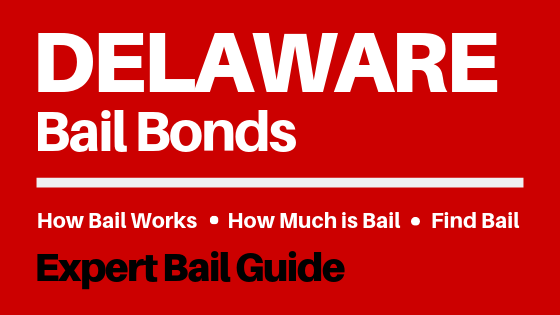 Delaware Bail Bonds - How Bail Works in DE, How Much Bail Costs, Find Bail Bonds Nearby