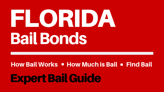 Florida Bail Bonds - How Bail Works in FL, How Much Bail Costs, Find Bail Bonds Nearby