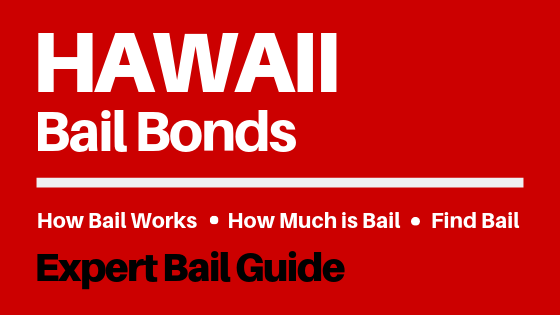 Hawaii Bail Bonds - How Bail Works in HI, How Much Bail Costs, Find Bail Bonds Nearby
