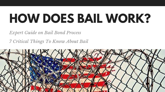 How do bail bonds work, bail bond process