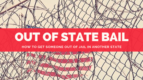 How to Bail Someone Out From Another State, In Jail Out of State