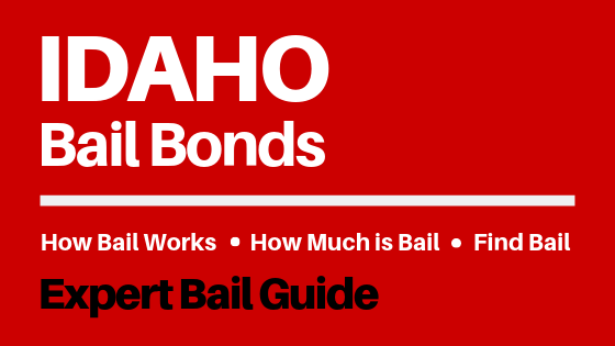 Idaho Bail Bonds - How Bail Works in ID, How Much Bail Costs, Find Bail Bonds Nearby