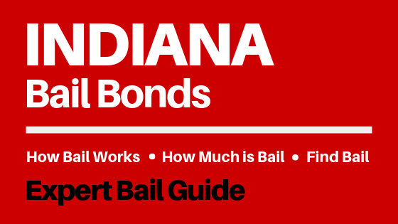 Indiana Bail Bonds - How Bail Works in IN, How Much Bail Costs, Find Bail Bonds Nearby