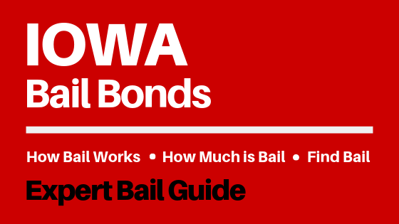 Iowa Bail Bonds - How Bail Works in IA, How Much Bail Costs, Find Bail Bonds Nearby