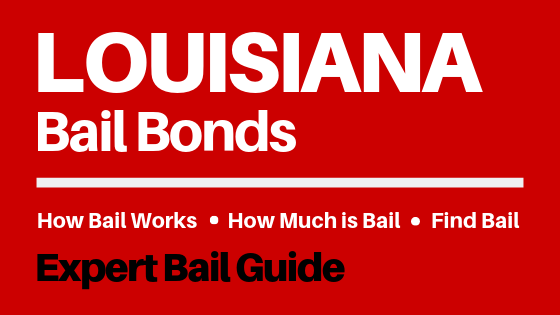 Louisiana Bail Bonds - How Bail Works in LA, How Much Bail Costs, Find Bail Bonds Nearby