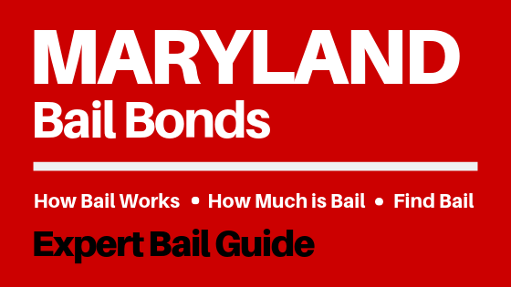 Maryland Bail Bonds - How Bail Works in MD, How Much Bail Costs, Find Bail Bonds Nearby