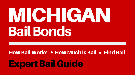 Michigan Bail Bonds - How Bail Works in MI, How Much Bail Costs, Find Bail Bonds Nearby