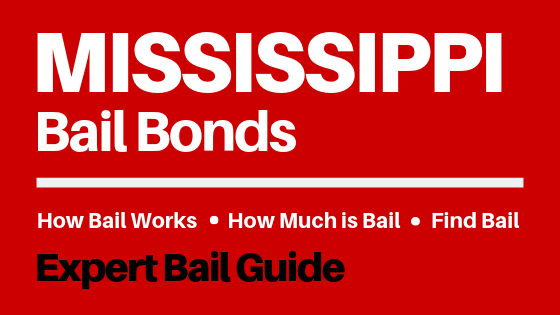 Mississippi Bail Bonds - How Bail Works in MS, How Much Bail Costs, Find Bail Bonds Nearby