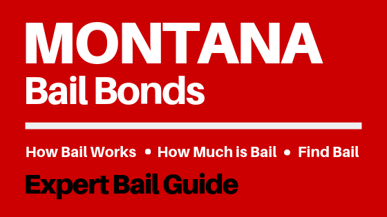 Montana Bail Bonds - How Bail Works in MT, How Much Bail Costs, Find Bail Bonds Nearby