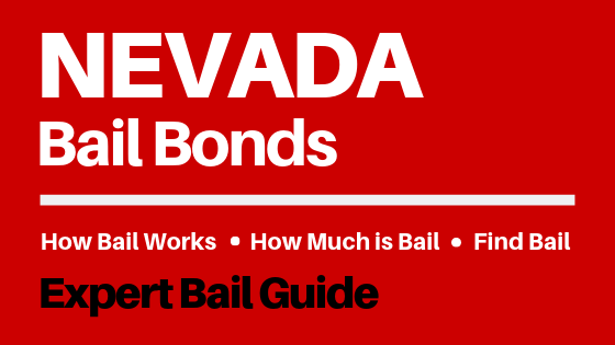 Nevada Bail Bonds - How Bail Works in NV, How Much Bail Costs, Find Bail Bonds Nearby