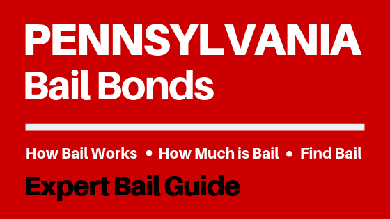 Pennsylvania Bail Bonds - How Bail Works in PA, How Much Bail Costs, Find Bail Bonds Nearby