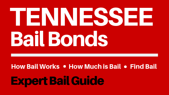 Tennessee Bail Bonds - How Bail Works in TN, How Much Bail Costs, Find Bail Bonds Nearby