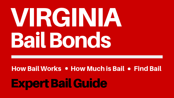 Virginia Bail Bonds - How Bail Works in VA, How Much Bail Costs, Find Bail Bonds Nearby