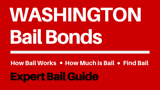 Washington Bail Bonds - How Bail Works in WA, How Much Bail Costs, Find Bail Bonds Nearby