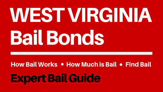 West Virginia Bail Bonds - How Bail Works in WV, How Much Bail Costs, Find Bail Bonds Nearby